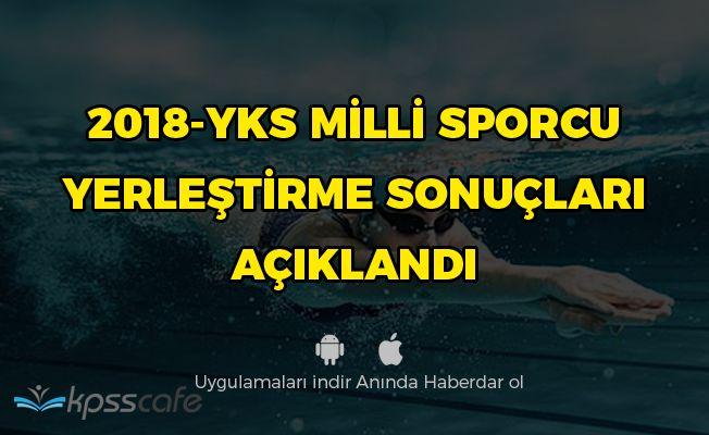 2018-YKS Milli Sporcu Yerleştirme Sonuçları Açıklandı