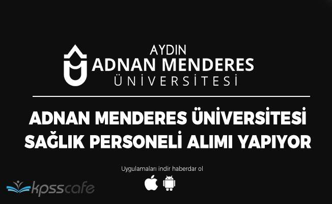 Adnan Menderes Üniversitesi Çok Sayıda Sağlık Personeli Alımı Yapıyor!..