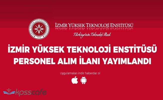 İzmir Yüksek Teknoloji Enstitüsü Personel Alım İlanı Yayımlandı