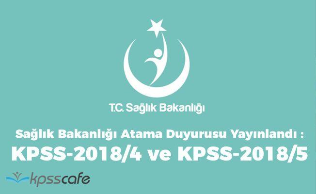 Sağlık Bakanlığı Atama Duyurusu Yayınlandı : KPSS-2018/4 ve KPSS-2018/5