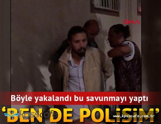 Sahte polisten kendisini yakalayan polislere: Ben de polisim
