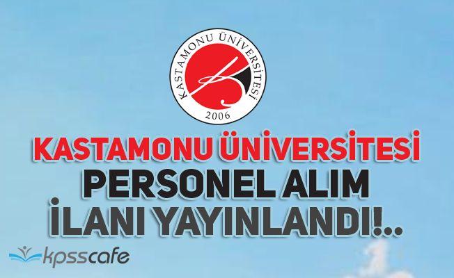 Kastamonu Üniversitesi Personel Alım İlanı Yayınlandı!..