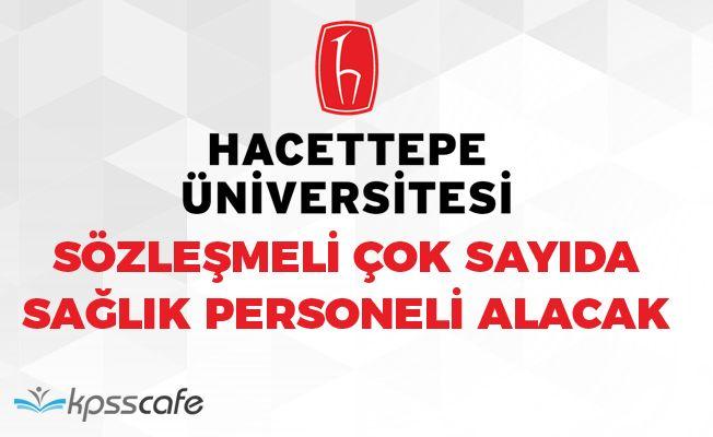 Hacettepe Üniversitesi Çok Sayıda Sağlık Personeli Alacak!..