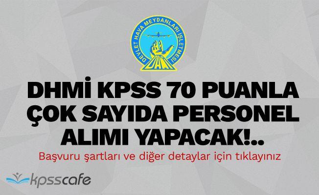 DHMİ KPSS 70 Puanla Çok Sayıda Personel Alımı Yapacak!..