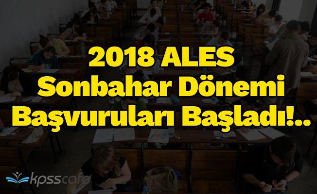 2018 ALES Sonbahar Dönemi Başvuruları Başladı!..