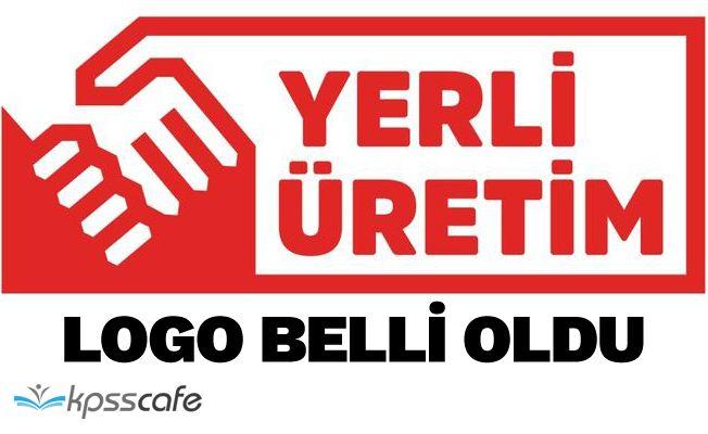 İşte, Türkiye'nin 'Yerli Üretim Logosu'