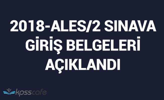 2018-ALES/2 Sınava Giriş Belgeleri Açıklandı
