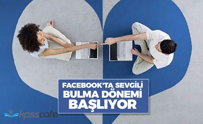 Facebook'ta Sevgili Bulma Dönemi Başlıyor!..