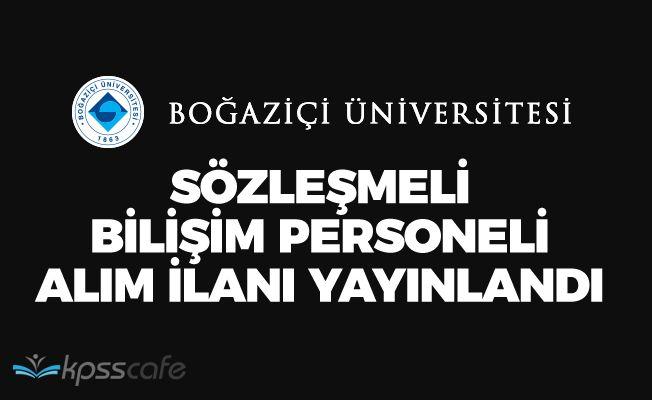 Boğaziçi Üniversitesi Sözleşmeli Bilişim Personel Alım İlanı Yayınladı
