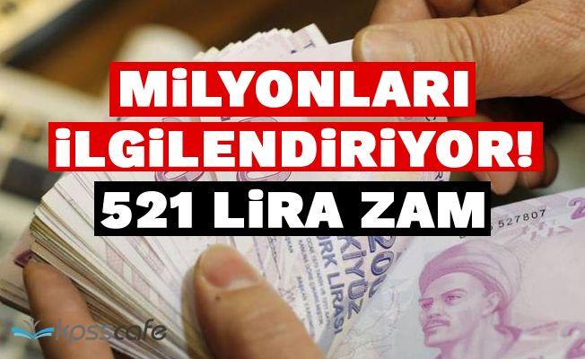 Milyonları ilgilendiriyor! 521 lira zam