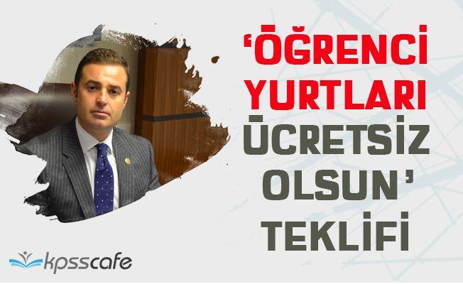 """""""ÖĞRENCİ YURTLARI ÜCRETSİZ OLSUN"""" TEKLİFİ"""