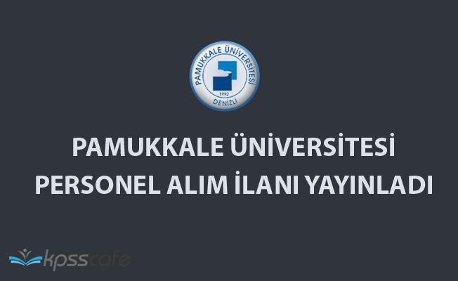 Pamukkale Üniversitesi Personel Alım İlanı Yayınladı!..