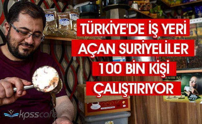 Türkiye'de İş Yeri Açan Suriyeliler 100 Bin Kişi Çalıştırıyor