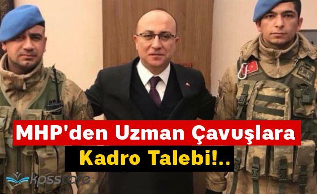 MHP'den Uzman Çavuşlara Kadro Talebi!..