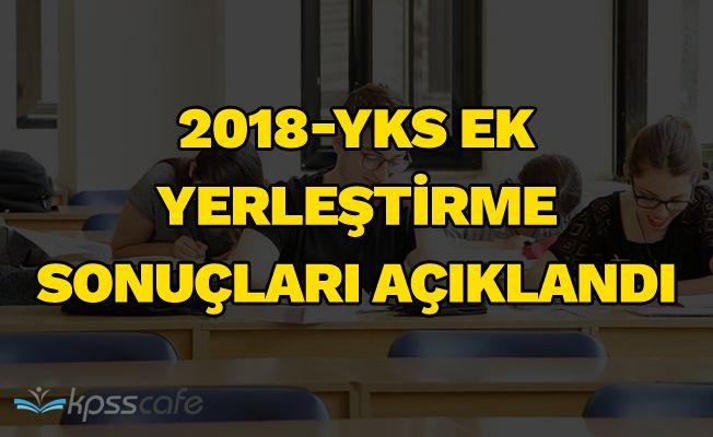 2018-YKS Ek Yerleştirme Sonuçları Açıklandı
