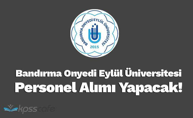 Bandırma Onyedi Eylül Üniversitesi Personel Alımı Yapacak!