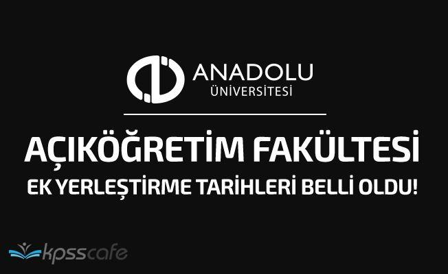 Açıköğretim Fakültesi (AÖF) Ek Yerleştirme Tarihleri Belli Oldu!