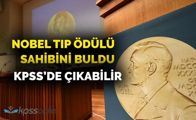 Nobel Tıp Ödülü, sahibini buldu! KPSS'de Çıkabilir!