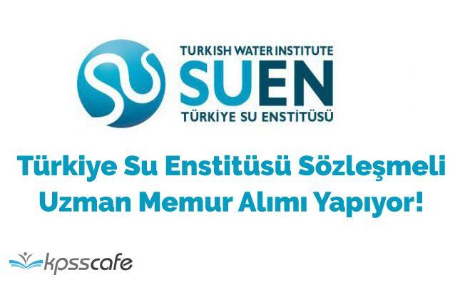 Türkiye Su Enstitüsü Sözleşmeli Uzman Memur Alımı Yapıyor!