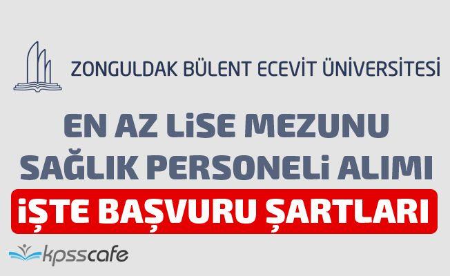 Bülent Ecevit Üniversitesi En Az Lise Mezunu Sağlık Personeli Alımı