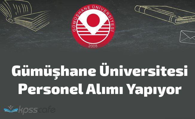 Gümüşhane Üniversitesi Personel Alımı Yapıyor