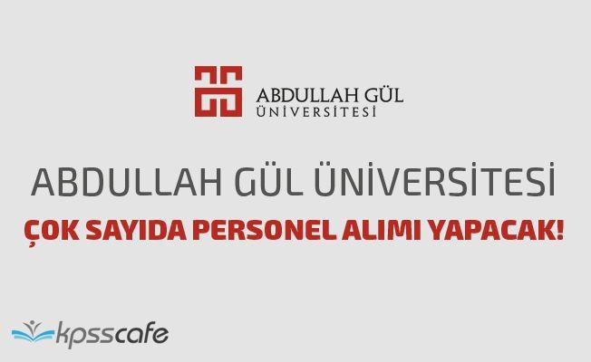 Abdullah Gül Üniversitesi Çok Sayıda Personel Alımı Yapacak!