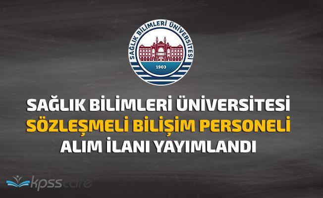Sağlık Bilimleri Üniversitesi Bilişim Personeli Alacak!