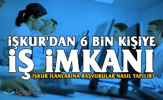 İŞKUR'dan 6 bin kişiye İş İmkanı