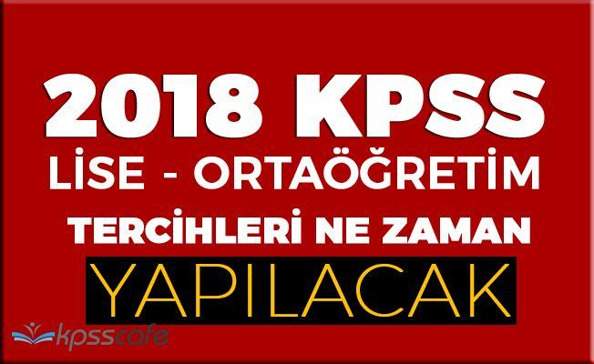 2018 KPSS Lise Tercih Tarihleri Belli Oldu