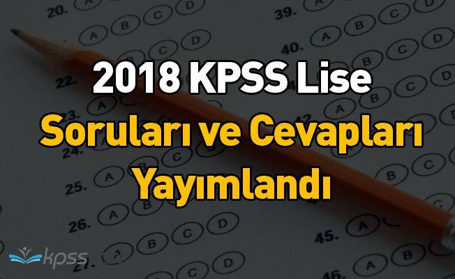 2018 KPSS Lise Soruları ve Cevapları Yayımlandı