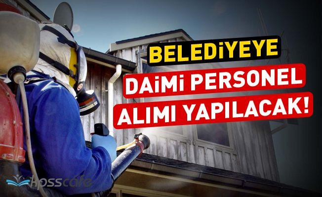 Belediyeye Daimi Personel Alımı Yapılacak!