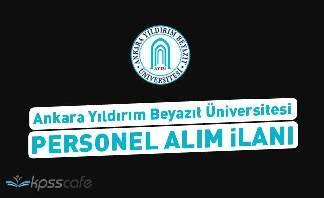 Ankara Yıldırım Beyazıt Üniversitesi Personel Alım İlanı