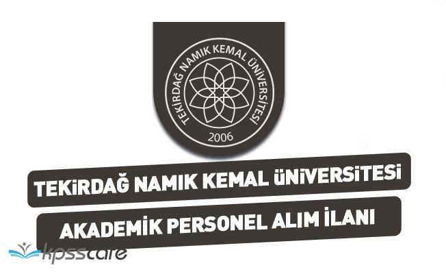 Tekirdağ Namık Kemal Üniversitesi Akademik Personel Alım İlanı