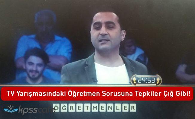 TV Yarışmasındaki Öğretmen Sorusuna Tepkiler Çığ Gibi!