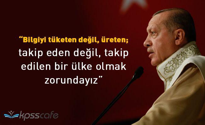 Erdoğan: Takip Edilen Bir Ülke Olmak Zorundayız