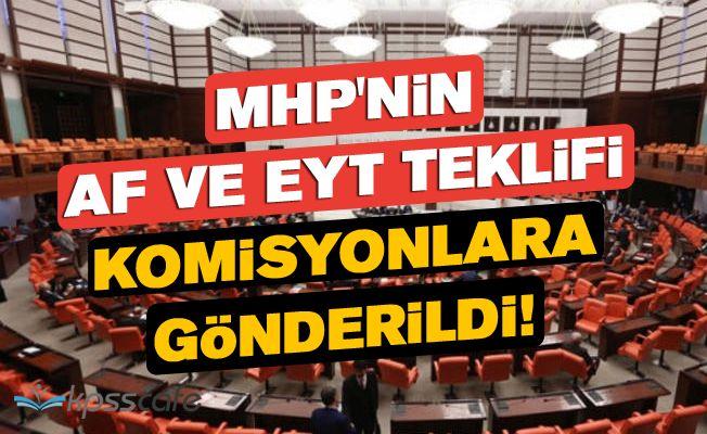 MHP'nin Af ve EYT Teklifi Komisyonlara Gönderildi!