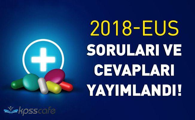 2018-EUS Soruları ve Cevapları Yayımlandı!