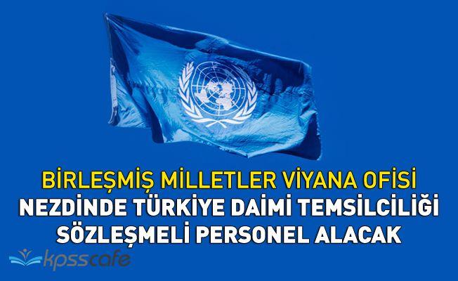 Birleşmiş Milletler Viyana Ofisi Nezdinde Türkiye Daimi Temsilciliği Sözleşmeli Personel Alacak