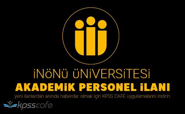 İnönü Üniversitesi Çok Sayıda Akademik Personel Alacak!