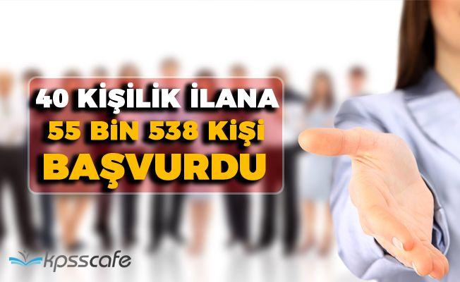 Bakanlığın 40 Kişilik İlanına 55 Bin 500 Kişi Başvurdu!