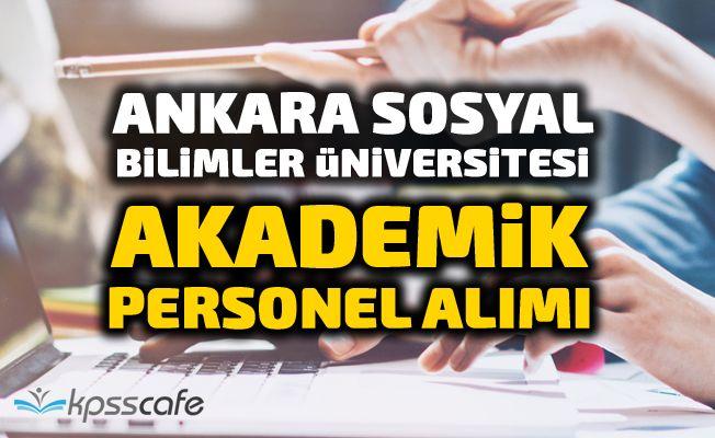 Ankara Sosyal Bilimler Üniversitesi Akademik Personel Alacak