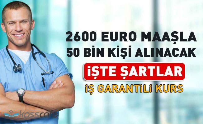 2600 Euro Maaşla 50 Bin Personel Alınacak!