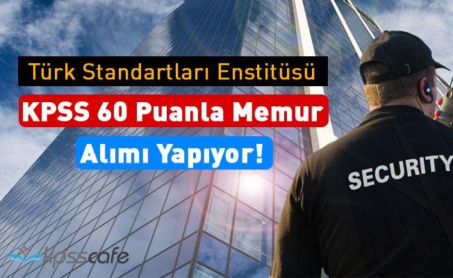 Türk Standarları Estitüsü (TSE) KPSS 60 Puanla Memur Alımı Yapıyor!