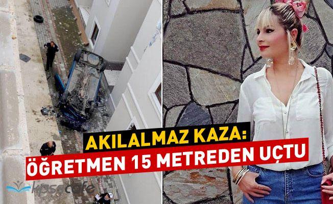 Akılalmaz kaza: Büşra öğretmen 15 metreden böyle uçtu
