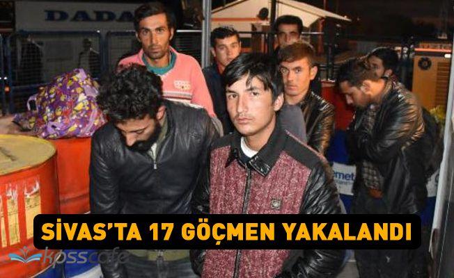 Sivas'ta 17 kaçak göçmen yakalandı