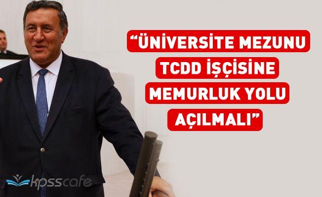 """Gürer: """"Üniversite mezunu TCDD işçisine memurluk yolu açılmalı"""""""