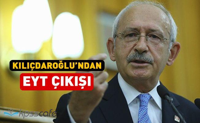 Klıçdaroğlu'ndan EYT Çıkışı!