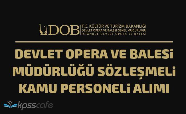 İstanbul Devlet Opera ve Balesi Müdürlüğü Sözleşmeli Personel Alacak