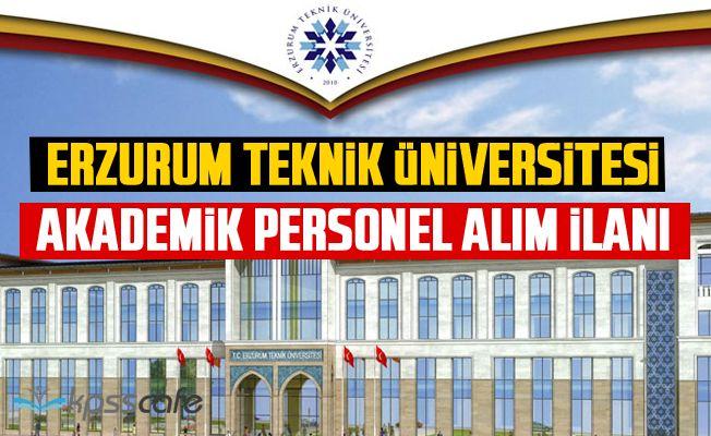 Erzurum Teknik Üniversitesi Akademik Personel Alım İlanı