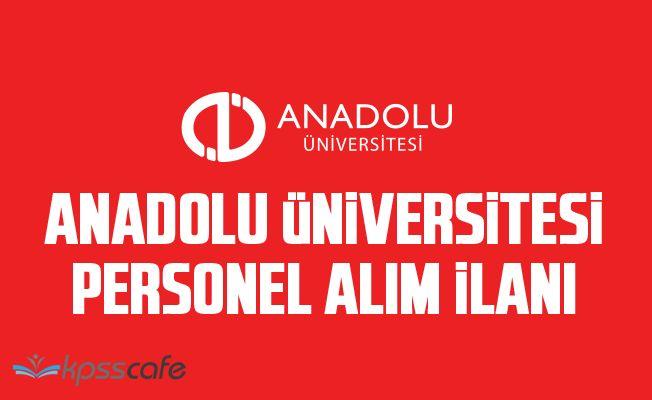 Eskişehir Anadolu Üniversitesi Akademik Personel Kadrolarına 52 Öğretim Üyesi Alıyor